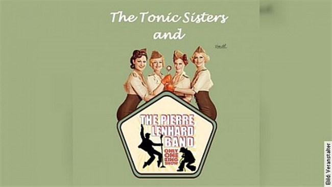 The Only-One-King-Show & The Tonic Sisters - mit Pierre Lenhard & Band und den Tonic Sisters