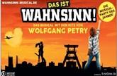 Das ist Wahnsinn! - Das Musical mit den Hits von Wolfgang Petry