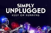 Simply Unplugged Keep On Running Tour