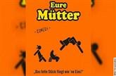 EURE MÜTTER - Das fette Stück fliegt wie ´ne Eins!