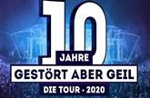 10 Jahre Gestört aber GeiL - Die Tour 2020