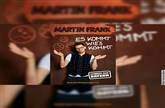 Martin Frank - Es kommt wie´s kommt