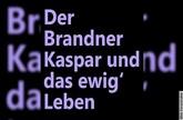 Der Brandner Kaspar und das ewig' Leben - Komödie nach Franz von Kobell von Kurt Wilhelm