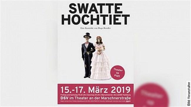 Swatte Hochtiet (Theater op platt!) - Premiere