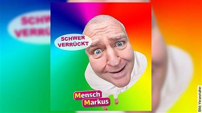 Markus Maria Profitlich - Mensch Markus! - Schwer verrückt