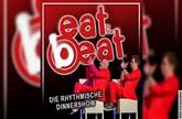Eat To The Beat - Die rhythmische Dinnershow