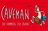 Caveman - Du sammeln, ich jagen!