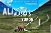 Alaska & Yukon von und mit Elvira und Hans-Gerhard Pfaff