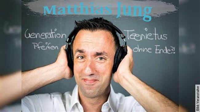 Matthias Jung - Genaration Teenietus - Pfeifen ohne Ende?!