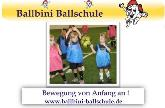 Ballbini Ballschule - Bewegung von Anfang an